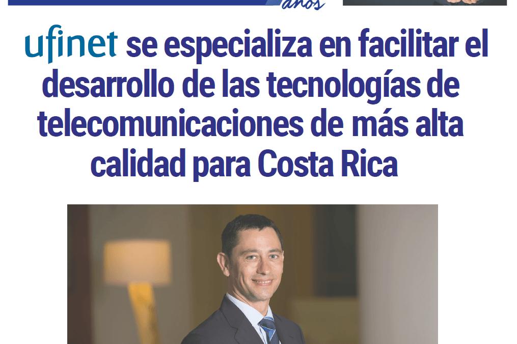UFINET facilita el desarrollo de las telecomunicaciones en Costa Rica